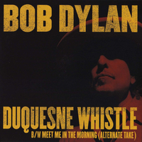 Duquesne whistle \ Meet me in the morning (alt.take) - BOB DYLAN