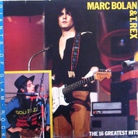 The 16 greatest hits - T.REX \ MARC BOLAN