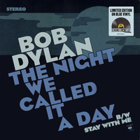 The night we called it a day \ Stay with me - BOB DYLAN