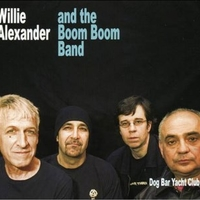 Dog bar yacht club - WILLIE ALEXANDER and the Boom Boom band