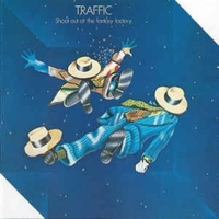 Shoot out the fantasy factory - TRAFFIC