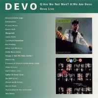 Q: are we not men? A: we are Devo \ Devo live - DEVO
