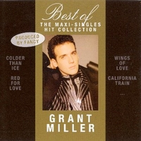 Best of-The maxi singles hit collection - GRANT MILLER