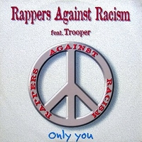Only you - RAPPERS AGAINST RACISM