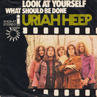 Look at yourself \ What should be done - URIAH HEEP
