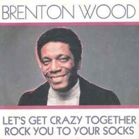 Let's get crazy together\Rock you.. - BRENTON WOOD