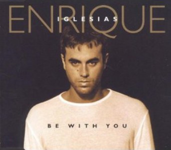 Be with you (3 tracks) - ENRIQUE IGLESIAS