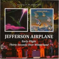 Early flight \ Thirty seconds over Winterland - JEFFERSON AIRPLANE