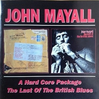 A hard core package \ The last of the british blues - JOHN MAYALL