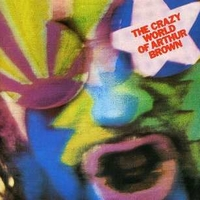 The crazy world of Arthur Brown - CRAZY WORLD OF ARTHUR BROWN