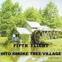 Into smoke tree village - FIFTH FLIGHT