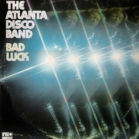 Bad luck - ATLANTA DISCO BAND