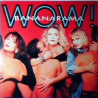 Wow! - BANANARAMA
