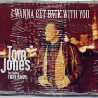 I wanna get back with you (4  tracks) - TOM JONES \ TORI AMOS