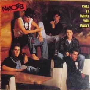 Call it what you want (the C&C pump-it mix; radio edit) (2 tracks) - NEW KIDS ON THE BLOCK