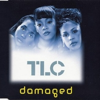 Damaged (radio mix) - TLC