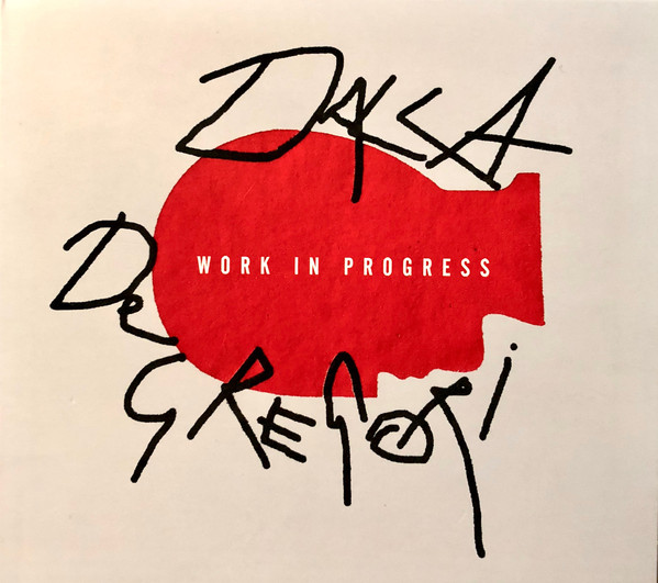 Work in progress - LUCIO DALLA \ FRANCESCO DE GREGORI