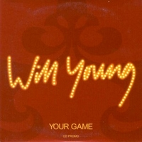 Your game (1 track) - WILL YOUNG