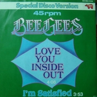 Love you inside out\I'm satisfied - BEE GEES