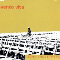 Evento vita (2 tracks) - ZONA INDUSTRIALE