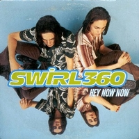 Hey now now (2 tracks) - SWIRL 360
