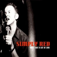 Ain't that a lot of love (4 vers.) - SIMPLY RED