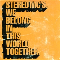 We belong in this world together (2 vers.) - STEREO MC'S