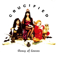 Crucified (3 vers.) - ARMY OF LOVERS