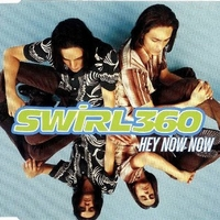 Hey now now (4 tracks) - SWIRL 360