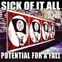 Potential for a fall (3 tracks) - SICK OF IT ALL