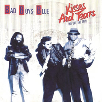 Kisses and tears (my one and only) - BAD BOYS BLUE