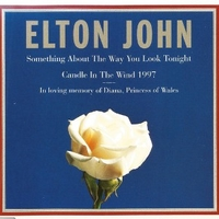 Something about the way you look tonight \ Candle in the wind 1997 - ELTON JOHN