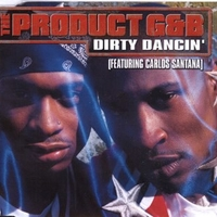 Dirty dancin' (3 tracks) - THE PRODUCT G&G featuring CARLOS SANTANA