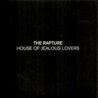 House of jealous lovers (1 track) - RAPTURE