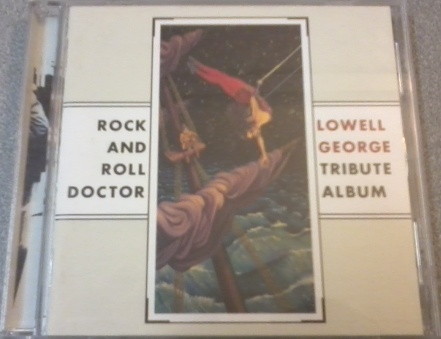 Rock and roll doctor - Lowell George tribute album - LOWELL GEORGE tribute