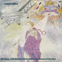 Meetings with Menmachines Inglorious heroes of the past... - AMON DUUL II