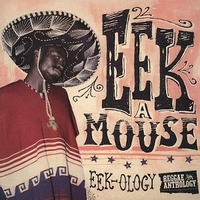 Eek-ology (Reggae anthology) - EEK-A-MOUSE