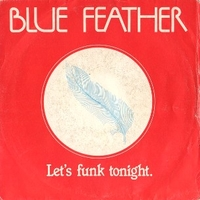 Let's funk tonight \ Dance - BLUE FEATHER