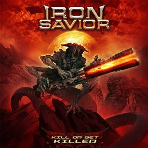 Kill or get killed - IRON SAVIOR