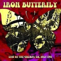 Live at the Galaxy, LA, July 1967 - IRON BUTTERFLY