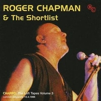 Chappo: the loft tapes volume 3 - ROGER CHAPMAN & the shortlist
