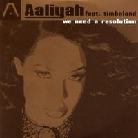 We need a resolution (4 vers.) - AALIYAH feat. Timbaland