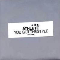 You got the style (1 track) - ATHLETE