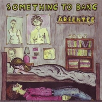 Something to bang (1 track) - ABSENTEE