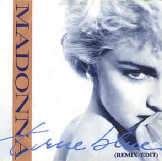 True blue (remix edit)\Holyday - MADONNA