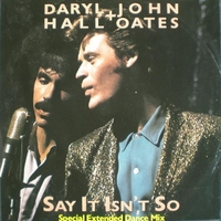 Say it isn't so (spec.ext.dance mix) - DARYL HALL \ JOHN OATES