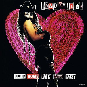 Come home with me baby - DEAD OR ALIVE