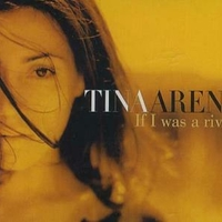 If I was a river (4 tracks) - TINA ARENA