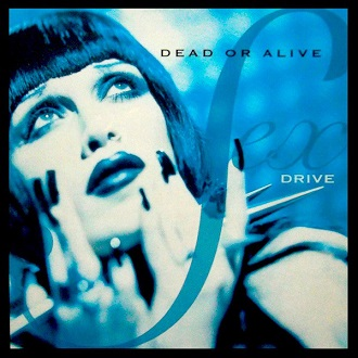 Sex drive (sugar pumpers ext.mix) - DEAD OR ALIVE
