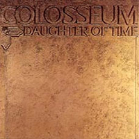 Daughter of time (expanded edition) - COLOSSEUM